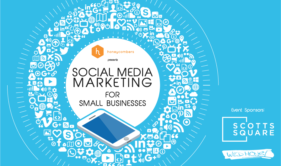 Honeycombers Singapore presents Social Media Marketing for Small Businesses at Wild Honey