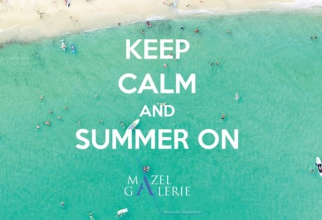 An exhibition at Mazel Galerie: Keep Calm and Summer On
