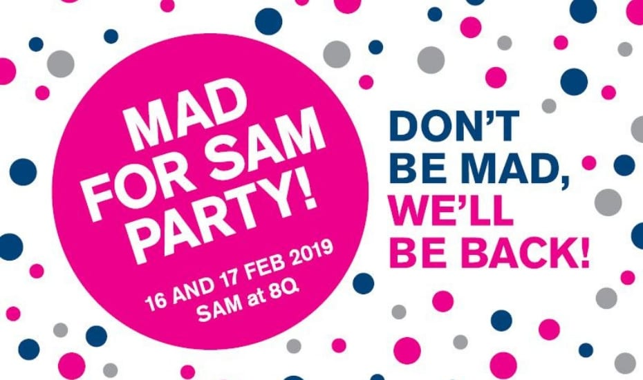 Mad for SAM Party: Don't be mad, we'll be back!