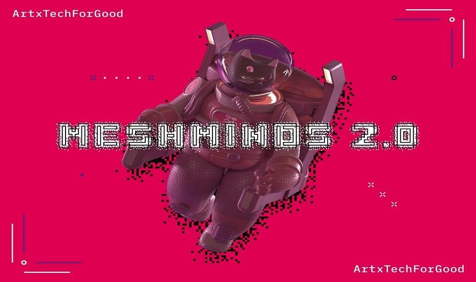 MeshMinds 2.0: ArtxTechforGood
