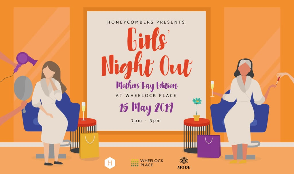Honeycombers presents Mum's Night Out at Wheelock Place