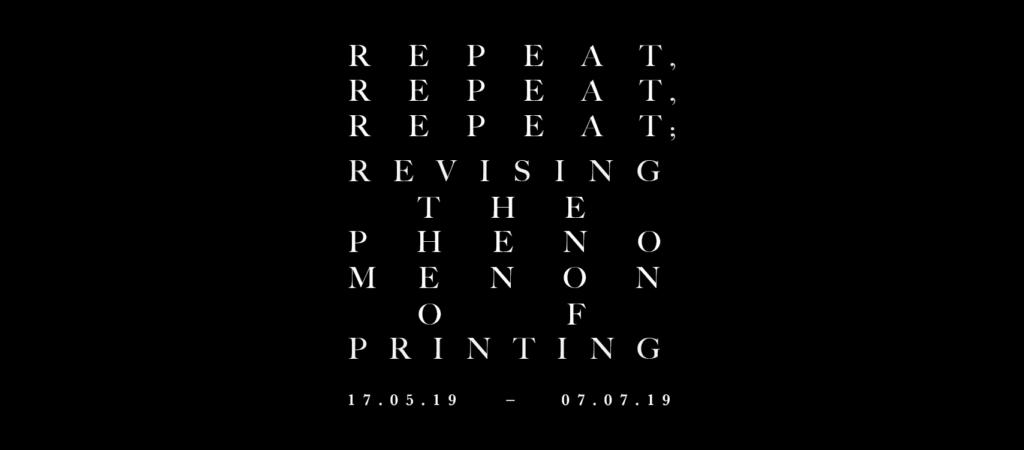 Repeat, Repeat, Repeat; revising the phenomenon of printing