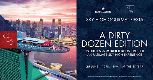 CÉ LA VI and Sanpellegrino present Sky High Gourmet Fiesta: A Dirty Dozen Edition