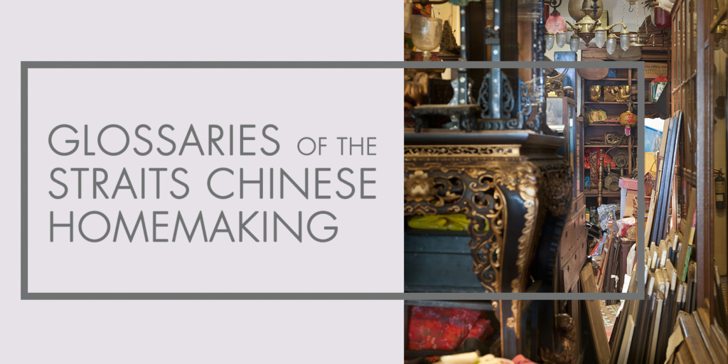 Glossaries of the Straits Chinese Homemaking