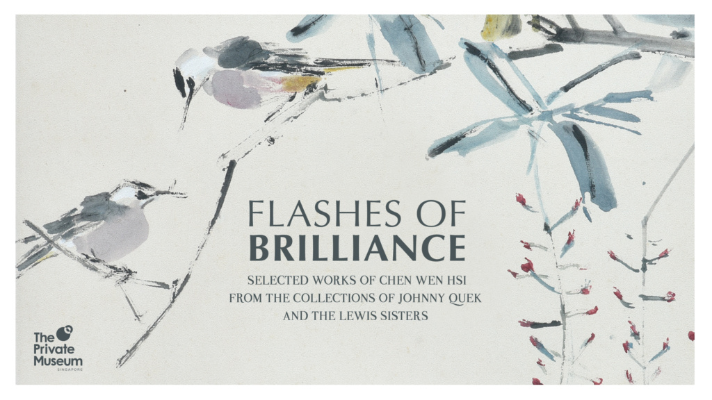 Flashes of Brilliance: Selected works of Chen Wen Hsi from the Collections of Johnny Quek and the Lewis Sisters