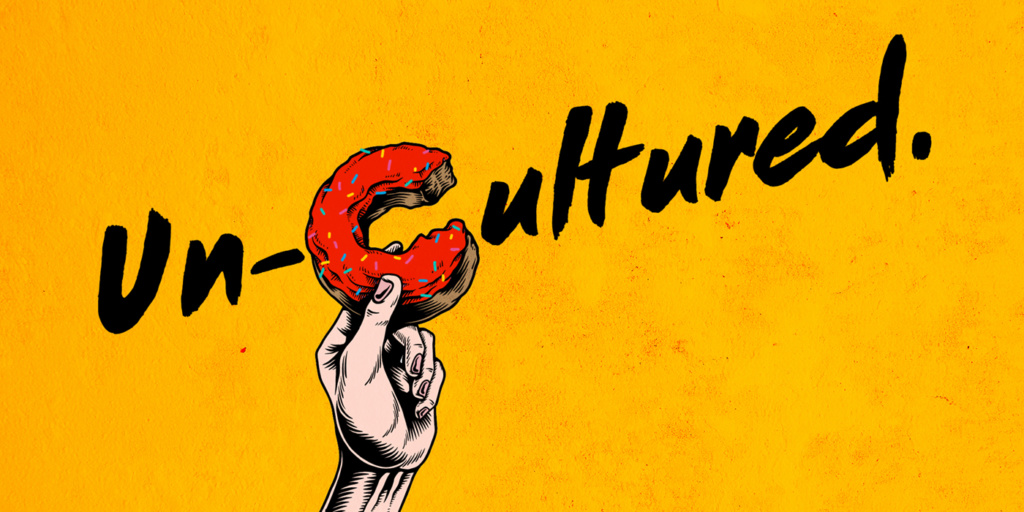 Un-Cultured. Explore Pop Culture with a twist!