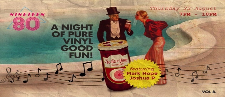 NINETEEN80's Wax & Jam Presents Mark Hope