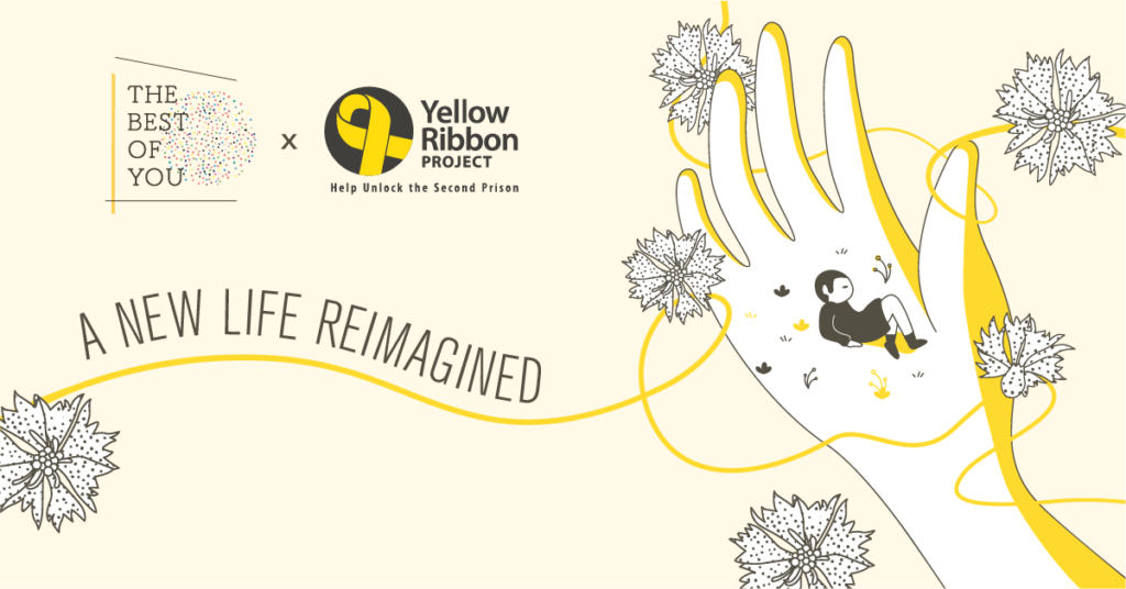 A New Life Reimagined: A The Best of You x Yellow Ribbon Project Exhibition