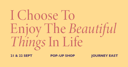 Pop-up Market: I Choose To Enjoy The Beautiful Things In Life
