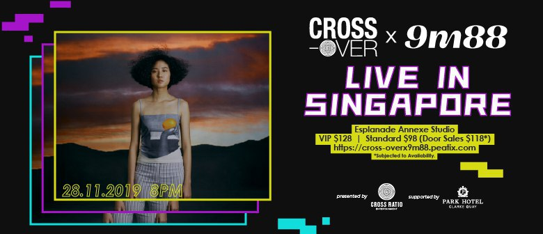 cross-over X 9m88: Live in Singapore