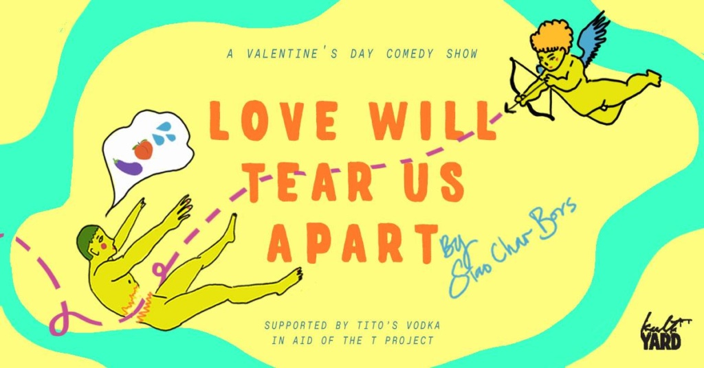 Love Will Tear Us Apart: A Post-Valentine's Day Comedy Show