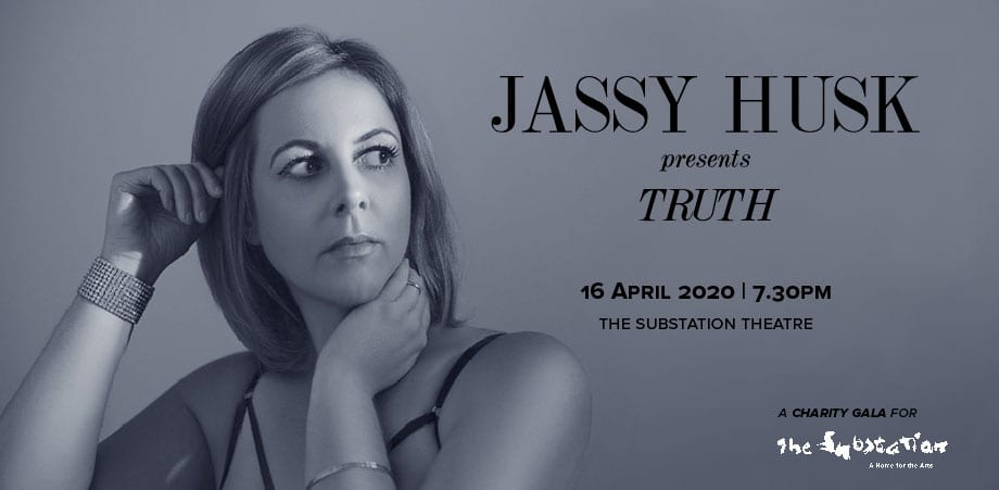 Truth by Jassy Husk: A Charity Gala for The Substation