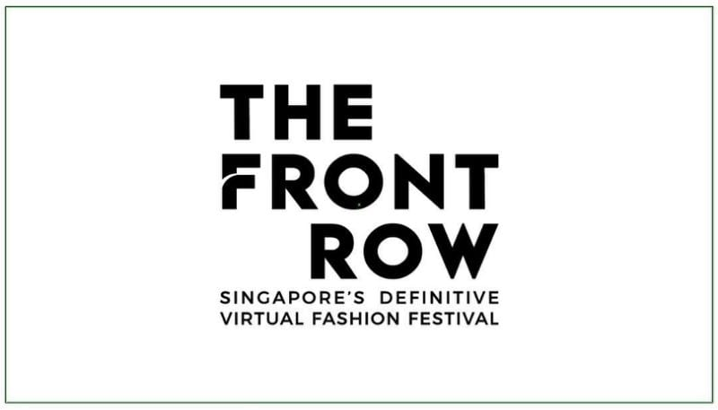 The Front Row, Singapore's Definitive Virtual Fashion Festival