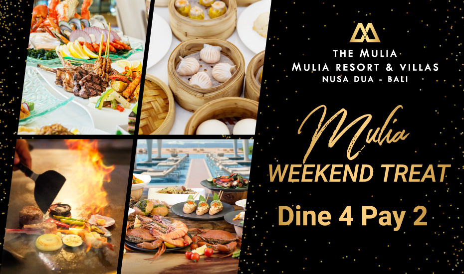 DINE 4 PAY 2 at Mulia