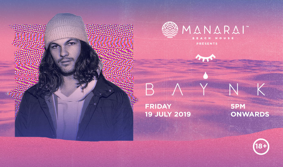 Manarai Beach House presents BAYNK