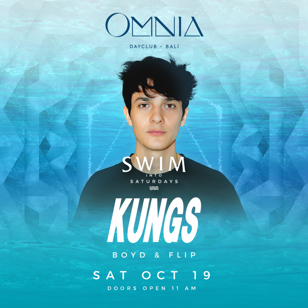OMNIA Dayclub Bali presents Swim into Saturdays with Kungs