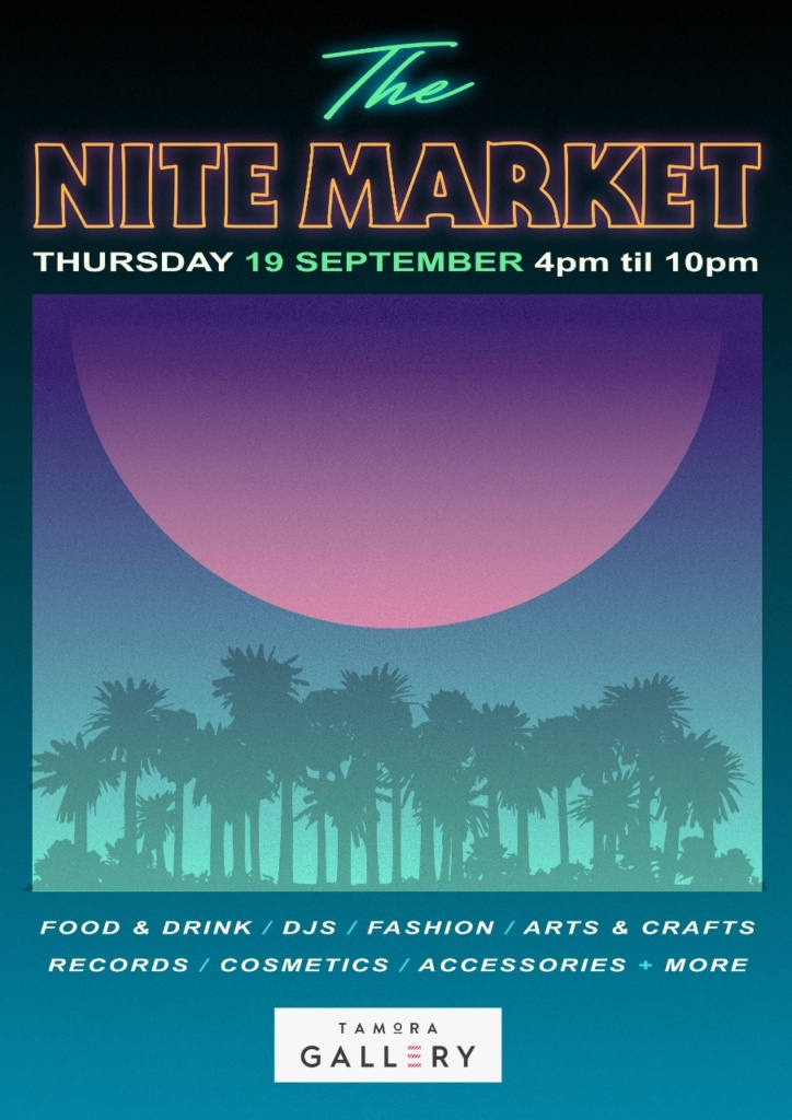 Nite Market at Tamora Gallery