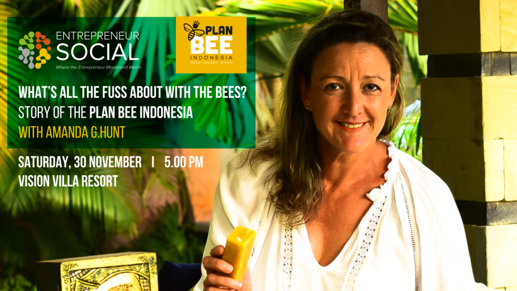 "Entrepreneur Social Bali: Story of the ""Plan BEE Indonesia"" with Amanda G.Hunt"