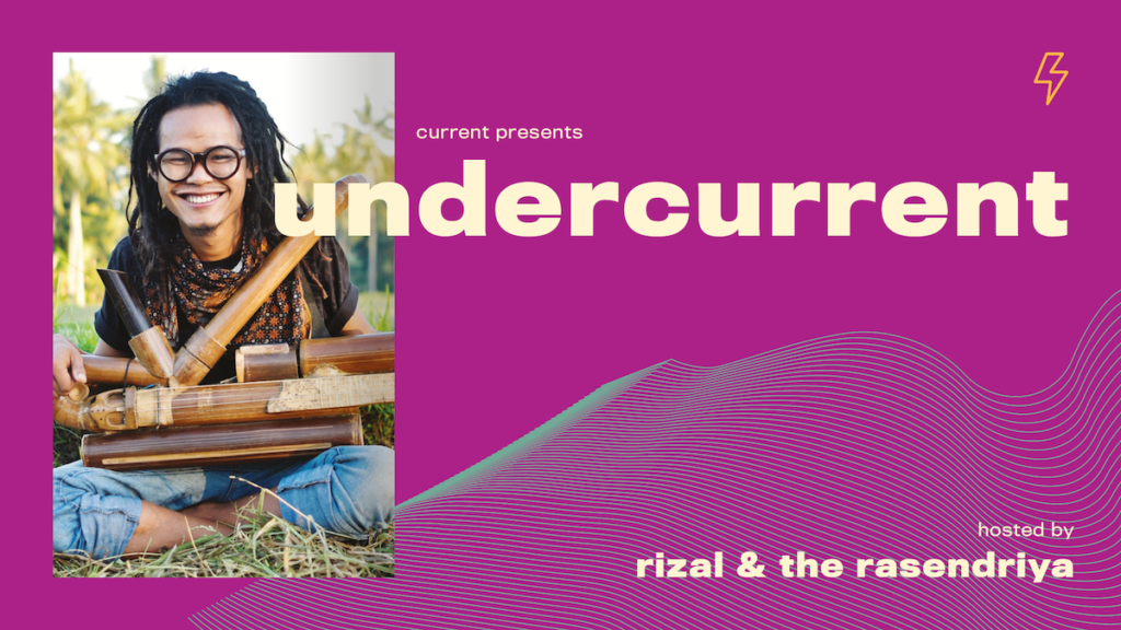 Undercurrent featuring Rizal & The Rasendriya