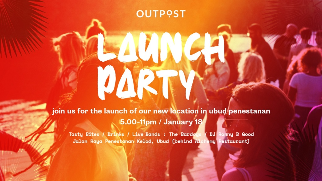 Outpost Ubud Penestanan Launch Party