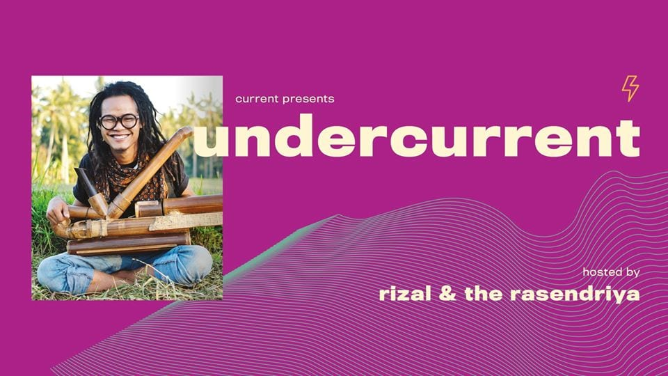 Undercurrent Featuring Rizal & the Rasendriya
