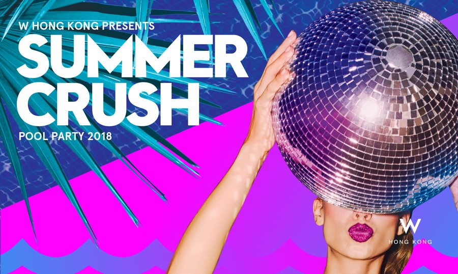 W Hong Kong 2018 X Summer Crush Pool Party things to do this weekend in Hong Kong