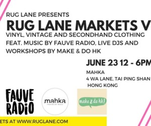 whats on in hong kong june 2018 rug lane vintage and secondhand clothing markets vol 6