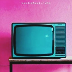 bedroom pop albums lo-fi indie music Castlebeat VHS