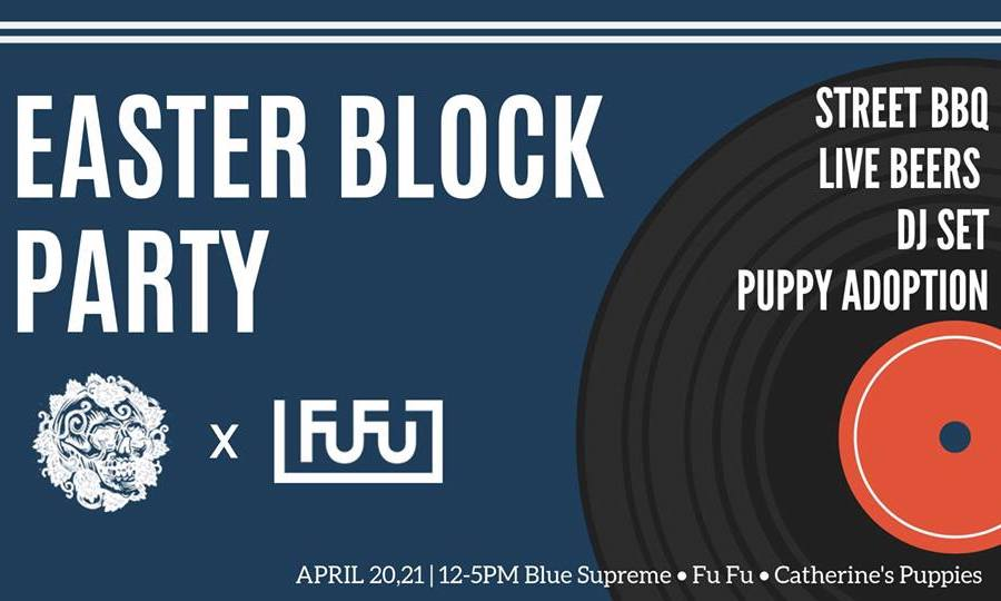 Easter Block Party with Blue Supreme and FuFu Creative