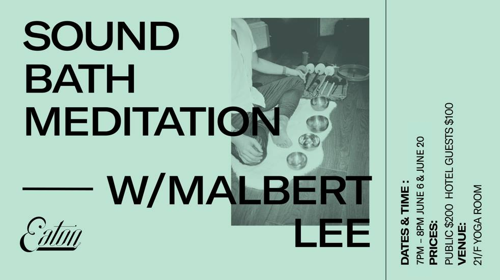 Sound Bath Meditations at Eaton HK (with Malbert L
