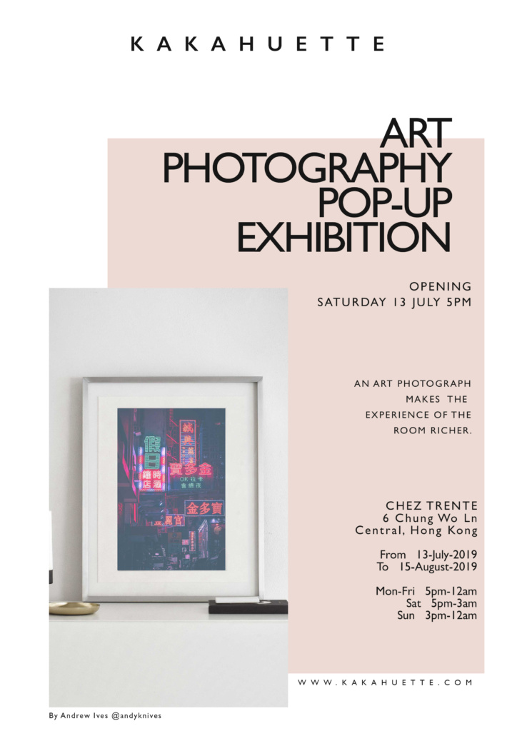 KAKAHUETTE photography pop up exhibition in Central at Chez Trente