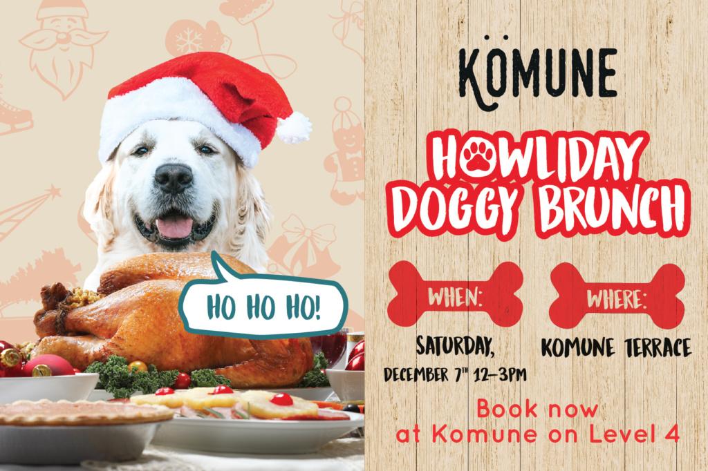 Howliday Doggy Brunch at Kömune!