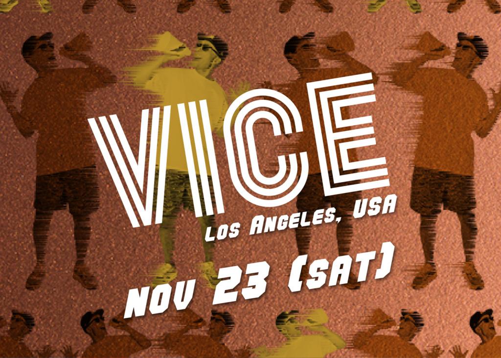 Tazmania Ballroom presents VICE (Los Angeles, USA)