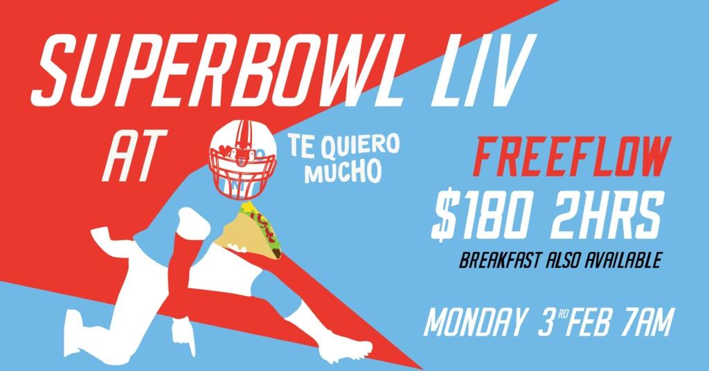 Superbowl LIV Live at Te Quiero Mucho