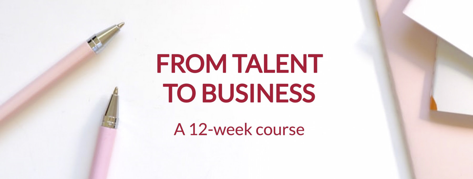 Online Course : From Talent To Business