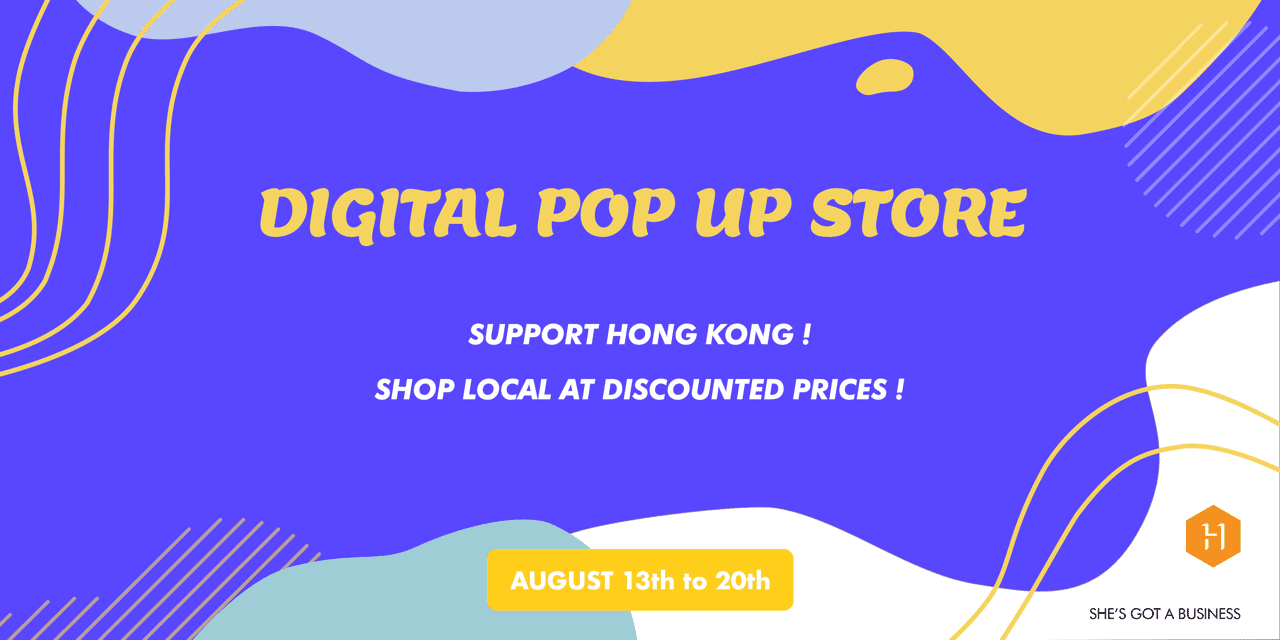 Digital Pop Up Store HK 2020 by She's Got a Business